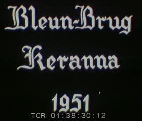 Générique Bleun Brug Keranna et Ste-Anne d'Auray 1951